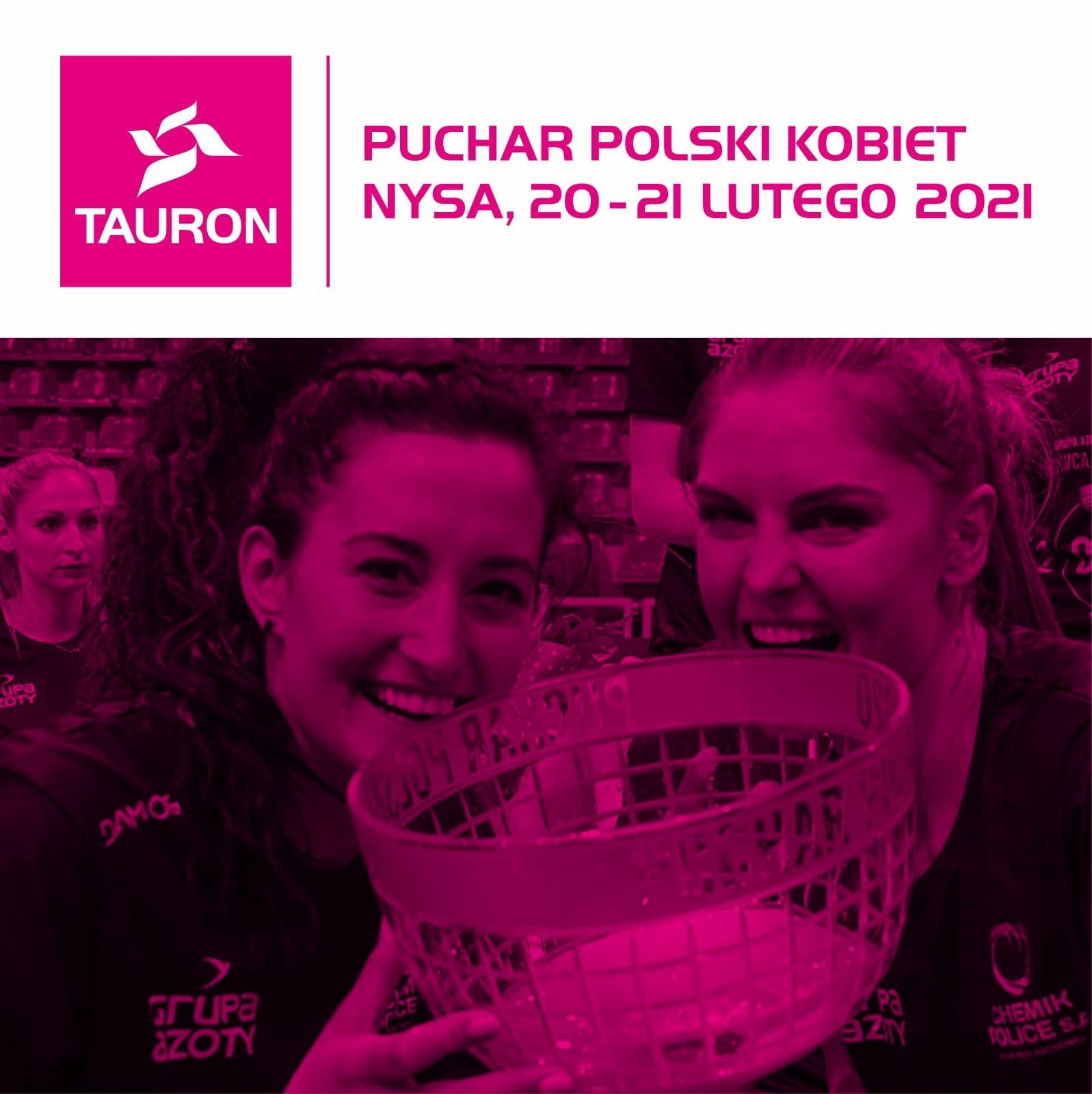 Tauron Puchar Polski Kobiet w Nysie!